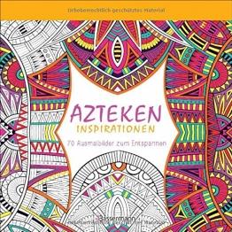 Azteken-Inspirationen: 70 Ausmalbilder zum Entspannen -