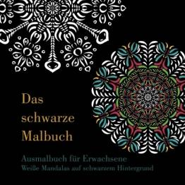 Das schwarze Malbuch - Weiße Mandalas auf schwarzem Hintergrund: Ausmalbuch für Erwachsene -