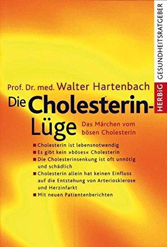 Die Cholesterin- Lüge. Das Märchen vom bösen Cholesterin - 1