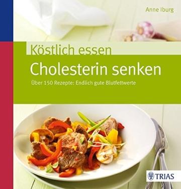 Köstlich essen - Cholesterin senken: Über 150 Rezepte: Endlich gute Blutfettwerte - 1